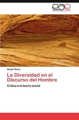 La Diversidad En El Discurso del Hombre (Paperback)