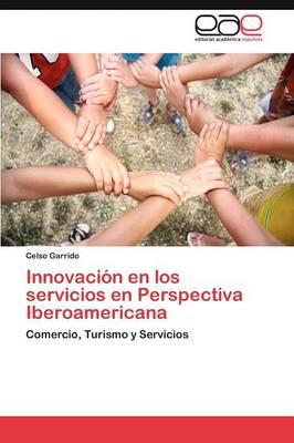 Innovacion En Los Servicios En Perspectiva Iberoamericana (Paperback)