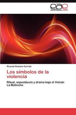 Los Simbolos de La Violencia (Paperback)