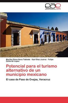 Potencial Para El Turismo Alternativo de Un Municipio Mexicano (Paperback)