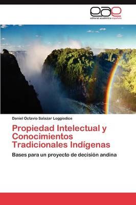 Propiedad Intelectual y Conocimientos Tradicionales Indigenas (Paperback)
