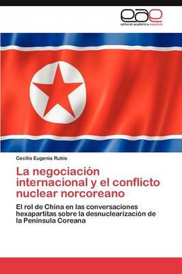 La Negociacion Internacional y El Conflicto Nuclear Norcoreano (Paperback)