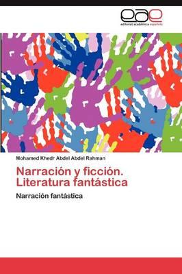 Narracion y Ficcion. Literatura Fantastica (Paperback)