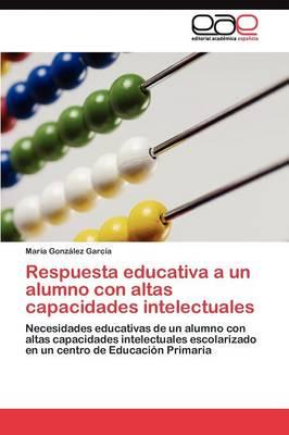 Respuesta Educativa a Un Alumno Con Altas Capacidades Intelectuales (Paperback)
