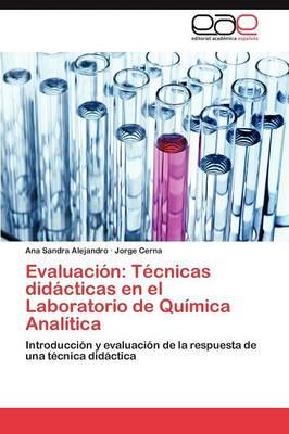 Evaluacion: Tecnicas Didacticas En El Laboratorio de Quimica Analitica (Paperback)