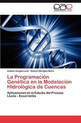 La Programacion Genetica En La Modelacion Hidrologica de Cuencas (Paperback)