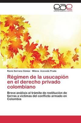 Regimen de La Usucapion En El Derecho Privado Colombiano (Paperback)