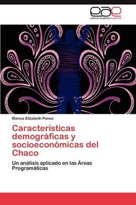 Caracteristicas Demograficas y Socioeconomicas del Chaco (Paperback)