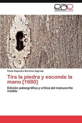 Tira La Piedra y Esconde La Mano [1680] (Paperback)