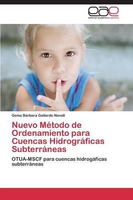 Nuevo Metodo de Ordenamiento Para Cuencas Hidrograficas Subterraneas (Paperback)