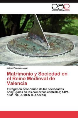Matrimonio y Sociedad En El Reino Medieval de Valencia (Paperback)