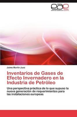 Inventarios de Gases de Efecto Invernadero En La Industria de Petroleo (Paperback)