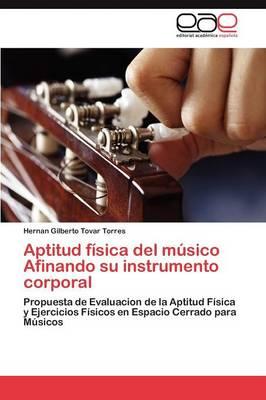 Aptitud Fisica del Musico Afinando Su Instrumento Corporal (Paperback)