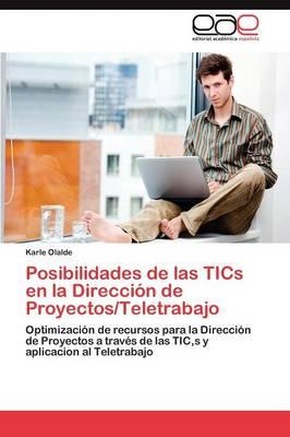 Posibilidades de Las Tics En La Direccion de Proyectos/Teletrabajo (Paperback)