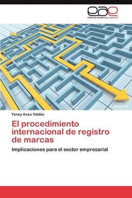 El Procedimiento Internacional de Registro de Marcas (Paperback)