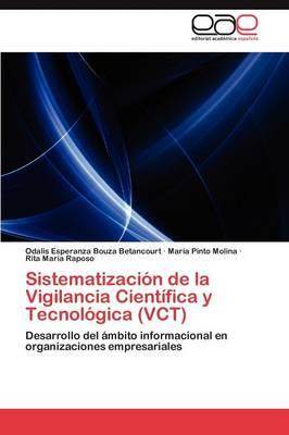 Sistematizaci n de la Vigilancia Cient fica Y Tecnol gica (Vct) (Paperback)