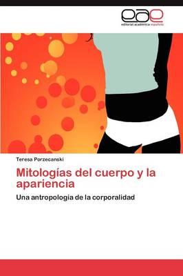 Mitologias del Cuerpo y La Apariencia (Paperback)