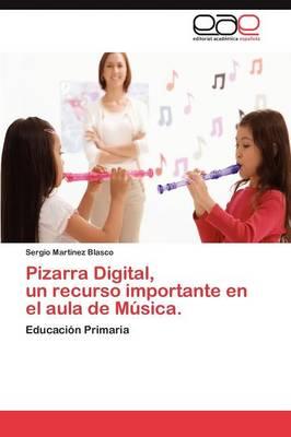 Pizarra Digital, Un Recurso Importante En El Aula de Musica. (Paperback)