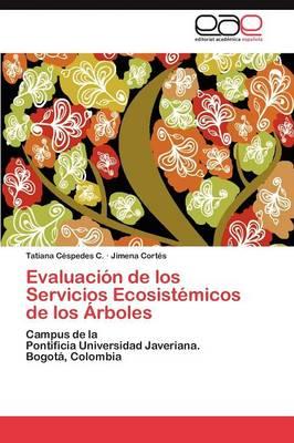 Evaluacion de Los Servicios Ecosistemicos de Los Arboles (Paperback)