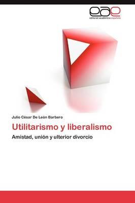Utilitarismo y Liberalismo (Paperback)