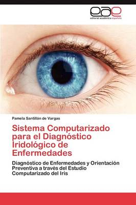 Sistema Computarizado Para El Diagnostico Iridologico de Enfermedades (Paperback)
