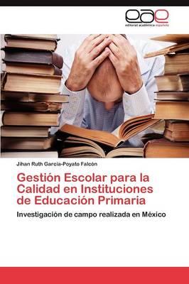 Gestion Escolar Para La Calidad En Instituciones de Educacion Primaria (Paperback)