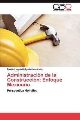 Administracion de la Construccion: Enfoque Mexicano (Paperback)