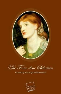 Die Frau Ohne Schatten (Paperback)