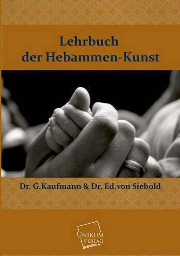 Lehrbuch Der Hebammen-Kunst (Paperback)