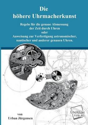 Die Hohere Uhrmacherkunst (Paperback)