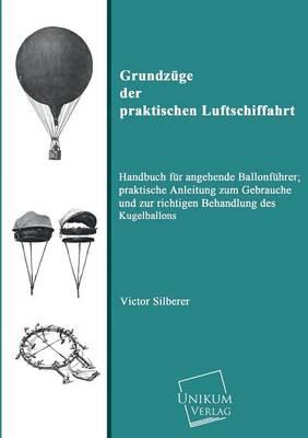 Grundzuge Der Praktischen Luftschiffahrt (Paperback)