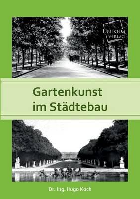 Gartenkunst Im Stadtebau (Paperback)