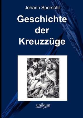 Geschichte Der Kreuzz ge (Paperback)