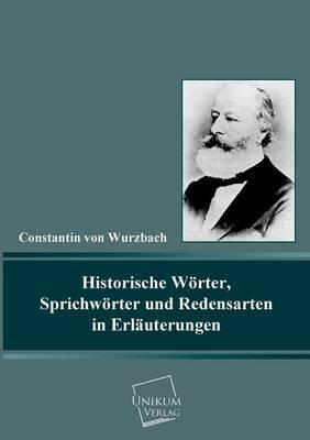 Historische Worter, Sprichworter Und Redensarten in Erlauterungen (Paperback)