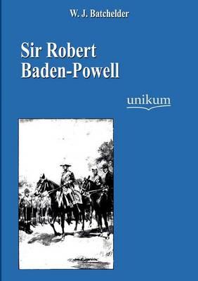 Sir Robert Baden-Powell (Paperback)