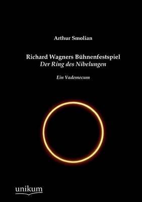 Richard Wagners B Hnenfestspiel Der Ring Des Nibelungen (Paperback)
