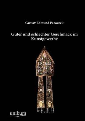 Guter Und Schlechter Geschmack Im Kunstgewerbe (Paperback)