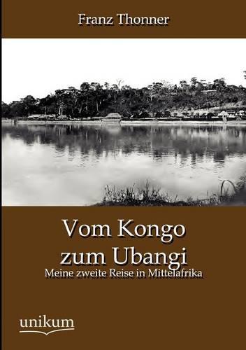 Vom Kongo Zum Ubangi (Paperback)