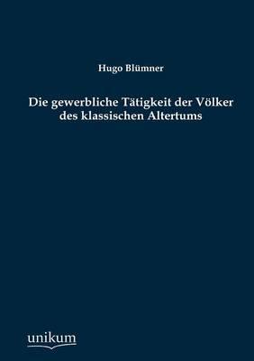 Die Gewerbliche T Tigkeit Der V Lker Des Klassischen Altertums (Paperback)