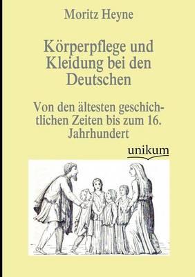 K Rperpflege Und Kleidung Bei Den Deutschen (Paperback)