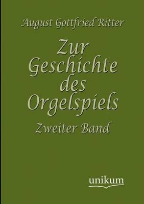 Zur Geschichte Des Orgelspiels (Paperback)