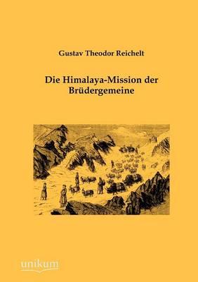 Die Himalaya-Mission Der Br Dergemeine (Paperback)