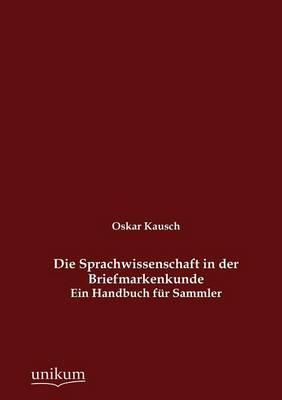 Die Sprachwissenschaft in Der Briefmarkenkunde (Paperback)