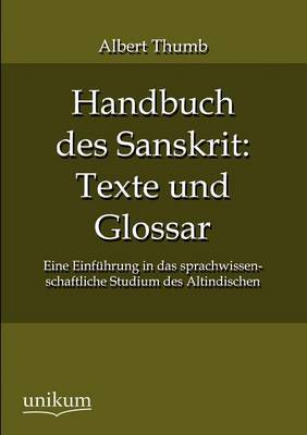 Handbuch Des Sanskrit: Texte Und Glossar (Paperback)