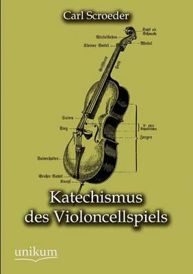 Katechismus Des Violoncellspiels (Paperback)