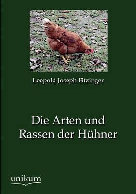 Die Arten Und Rassen Der H Hner (Paperback)