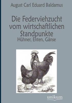 Die Federviehzucht Vom Wirtschaftlichen Standpunkte (Paperback)