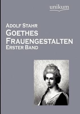 Goethes Frauengestalten (Paperback)