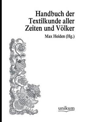 Handworterbuch Der Textilkunde Aller Zeiten Und Volker (Paperback)