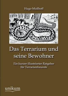 Das Terrarium Und Seine Bewohner (Paperback)